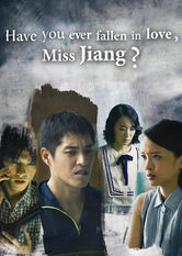Have You Ever Fallen in Love, Miss Jiang?